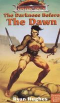 Dark Sun - Chronicles of Athas - DARKNESS BEFORE THE DAWN