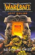 Warcraft - 3. AZ UTOLSÓ ŐRIZŐ (antikvár)