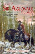 Arthurian Fiction - LIFE OF SIR AGLOVALE DE GALIS