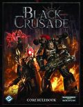 Warhammer 40.000 RPG - BLACK CRUSADE CORE RULEBOOK + HAND OF CORRUPTION