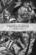Gotrek & Felix - 01. TROLLSLAYER (BL Classics) (William King)