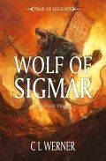 Time of Legends - The Black Plague - 3. WOLF OF SIGMAR (C.L. Werner)