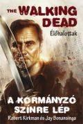 Walking Dead, The - KORMÁNYZÓ SZÍNRE LÉP, A