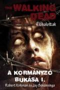 Walking Dead, The - KORMÁNYZÓ BUKÁSA, A I.