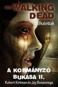 Walking Dead, The - KORMÁNYZÓ BUKÁSA, A II.