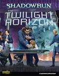 Shadowrun 4th Ed. - TWILIGHT HORIZON Campaign Sourcebook