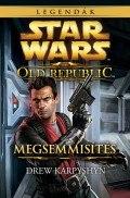 Star Wars - Old Republic - MEGSEMMISÍTÉS (klubkiadvány)