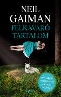 Gaiman, Neil - FELKAVARÓ TARTALOM