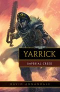 Commissar Yarrick - YARRICK: IMPERIAL CREED (David Annandale)