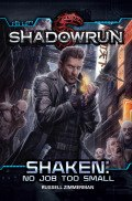 Shadowrun - SHAKEN: No Job Too Small