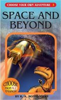 Choose Your Own Adventure - 3. SPACE AND BEYOND