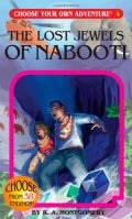 Choose Your Own Adventure - 4. THE LOST JEWELS OF NABOOTI