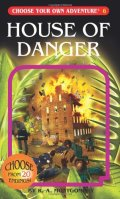 Choose Your Own Adventure - 6. HOUSE OF DANGER