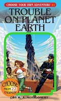 Choose Your Own Adventure - TROUBLE ON PLANET EARTH