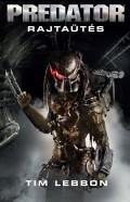 Aliens vs. Predator - Harag háborúja, A - 1. RAJTAÜTÉS
