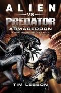 Aliens vs. Predator - Harag háborúja, A - 3. ARMAGEDDON