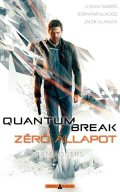 QUANTUM BREAK: ZÉRÓ ÁLLAPOT