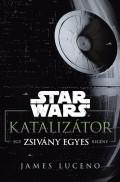 Star Wars - Zsivány Egyes - KATALIZÁTOR