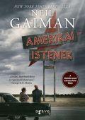 Gaiman, Neil - AMERIKAI ISTENEK (3. kiadás)