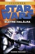 Star Wars - ÉLETRE-HALÁLRA