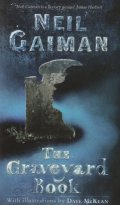 Gaiman, Neil - GRAVEYARD BOOK, THE