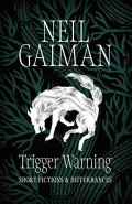 Gaiman, Neil - TRIGGER WARNING