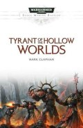 Space Marine Battles - TYRANT OF THE HOLLOW WORLDS (Mark Clapham)