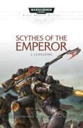 Space Marine Battles - SCYTHES OF THE EMPEROR (L J Goulding)
