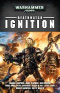 Deathwatch - IGNITION