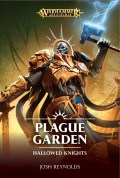 Age of Sigmar - Hallowed Knights - PLAGUE GARDEN (Josh Reynolds)