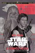 Star Wars - CSEMPÉSZ FUTÁSA, A - Han Solo és Csubakka kalandja