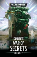 Space Marine Conquests - WAR OF SECRETS (Phil Kelly)
