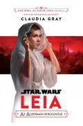 Star Wars - LEIA, AZ ALDERAAN HERCEGNŐJE
