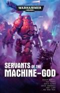 Adeptus Mechanicus - SERVANTS OF THE MACHINE-GOD