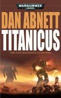 Adeptus Titanicus - TITANICUS (Dan Abnett)