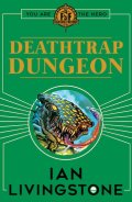 Fighting Fantasy 2017 - 08. DEATHTRAP DUNGEON