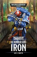 Space Marine Conquests - OF HONOUR AND IRON (Ian St Martin)
