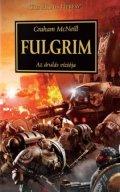 Horus Heresy - 05. FULGRIM (2. kiadás)