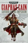 CIAPHAS CAIN OMNIBUS - 3. Saviour of the Imperium