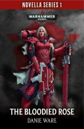 Adepta Sororitas - BLOODIED ROSE, THE (Danie Ware)