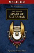 Horus Heresy - SPEAR OF ULTRAMAR (David Annandale)