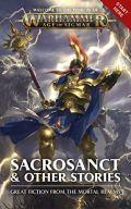 Age of Sigmar - SACROSANCT & OTHER STORIES