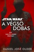 Star Wars - VÉGSŐ DOBÁS - Egy Han és Lando történet