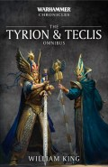 Warhammer Chronicles - TYRION & TECLIS Omnibus (William King)