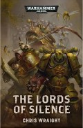 LORDS OF SILENCE, THE (Chris Wraight)
