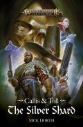 Age of Sigmar - Callis & Toll - THE SILVER SHARD (C L Werner)
