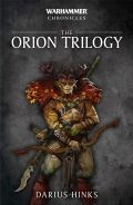 Warhammer Chronicles - THE ORION TRILOGY (Darius Hinks)