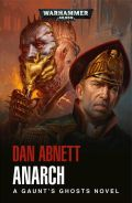 Gaunt's Ghosts - 3. The Lost - 8. ANARCH (Dan Abnett)