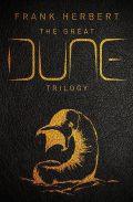 Dune Chronicles - GREAT DUNE TRILOGY, THE: Dune, Dune Messiah, Children of Dune