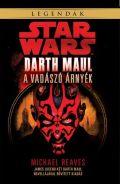 Star Wars - DARTH MAUL: A VADÁSZÓ ÁRNYÉK (2. kiadás)